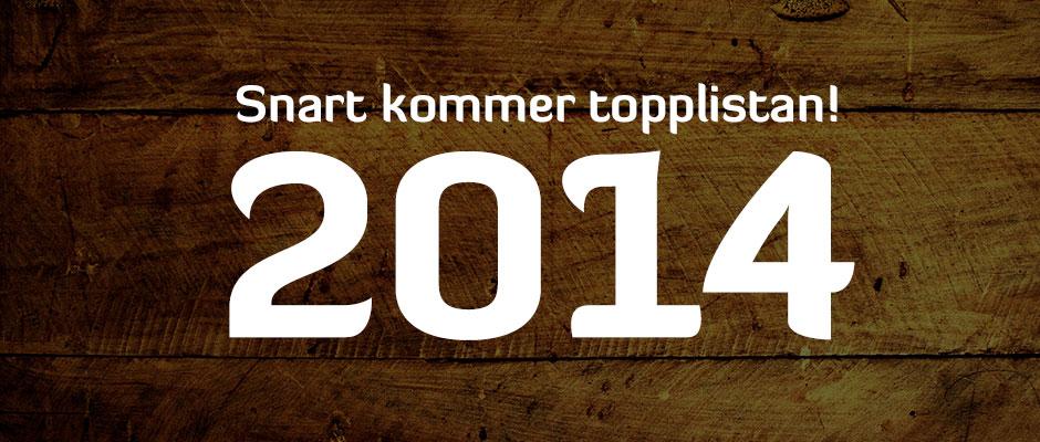 Årets topplista 2014 är på gång